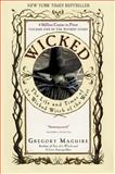 Wicked, Gregory Maguire, 0060987103