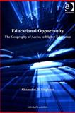Educational Opportunity : The Geography of Access to Higher Education, Singleton, Alexander D., 075469710X