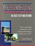 Precision Shooting : The Trapshooter's Bible, Russell, James, 091636710X