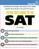 Tutor Ted's Guide to the SAT, Ted Dorsey, 0983447101