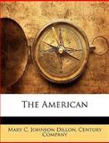 The American, Mary C. Johnson Dillon, 1145947107