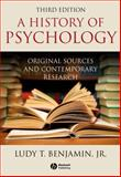 History of Psychology : Original Sources and Contemporary Research, Benjamin, Ludy T., 1405177101