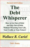 The Debt Whisperer, Wallace Curiel, 1482307103