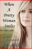 When a Pretty Woman Smiles, T. V. LoCicero, 1495347109