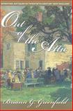 Out of the Attic : Inventing Antiques in Twentieth-Century New England, Greenfield, Briann G., 1558497102