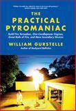 The Practical Pyromaniac, William Gurstelle, 1569767106