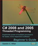 C# 2008 and 2005 Threaded Programming : Beginner's Guide, Hillar, Gaston C., 1847197108