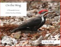 On the Wing : A Photographic Journey of John's First Year of Birding, Nolley, John, 2nd, 0980157102