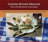 Cooking Beyond Measure, Jean Johnson, 0981527108