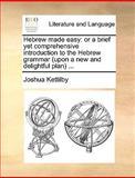 Hebrew Made Easy, Joshua Kettilby, 1140987100