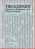 Triazenes : Chemical, Biological, and Clinical Aspects, , 1461367107