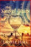 The Sunset Years, Laurel Hall, 1492747106