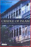 Cradle of Islam : The Hijaz and the Quest for Identity in Saudi Arabia, Yamani, Mai, 1850437106