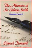 The Memoirs of Sir Sidney Smith, Howard, Edward, 1934757101