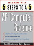 AP Computer Science, David Levine and Kathleen A. Larson, 0071437118
