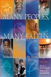 Many Peoples, Many Faiths, Ellwood, Robert S. and McGraw, Barbara A., 0205797113