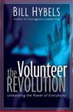 Volunteer Revolution Itpe : Unleashing the Power of Everybody, Hybels, Bill, 0310257115