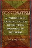 Conservatism - An Anthology of Social and Political Thought from David Hume to the Present, Muller, Jerry Z., 0691037116