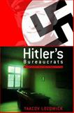 Hitler's Bureaucrats : The Nazi Security Police and the Banality of Evil, Lozowick, Yaacov, 0826457118