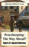 Peacekeeping : Report of a Special Conference: the Way Ahead?, , 1410217116