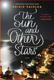 The Sun and Other Stars, Brigid Pasulka, 1451667116