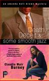 Death, Deceit and Some Smooth Jazz, Claudia Mair Burney, 1476727112
