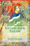 Rhymes with Pillow, Sandy Eastoak, 1495227111