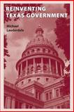 Reinventing Texas Government 9780292747111