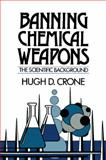 Banning Chemical Weapons : The Scientific Background, Crone, Hugh D., 0521427118