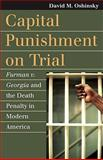 Capital Punishment on Trial, David M. Oshinsky, 0700617116