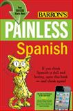 Painless Spanish, Carlos B. Vega, 0764147110