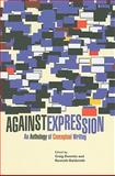 Against Expression : An Anthology of Conceptual Writing, , 0810127113