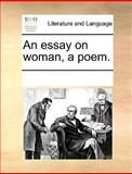 An Essay on Woman, a Poem, See Notes Multiple Contributors, 1170257119