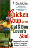 Chicken Soup for the Cat and Dog Lover's Soul, Jack L. Canfield and Mark Victor Hansen, 1558747117