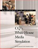 White House Media Simulation : Government in Action, Dolan, Julie and Ezra, Marni, 1568027117