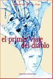 El Primer Viaje Del Diablo : Y Otras Historias Cubanas de Bolsillo, Sexto, Luis, 0996107118