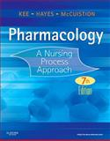 Pharmacology : A Nursing Process Approach, Kee, Joyce LeFever and Hayes, Evelyn R., 143771711X