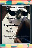 Times of Expression and Poetry, Mark T. Browning, 1479777110