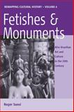Fetishes and Monuments : Afro-Brazilian Art and Culture in the 20th Century, Sansi, Roger, 1845457110