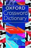 Oxford Crossword Dictionary, Oxford Staff and Catherine Soanes, 0192807110
