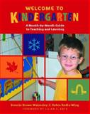 Welcome to Kindergarten : A Month-by-Month Guide to Teaching and Learning, Walmsley, Bonnie Brown and Wing, Debra Redlo, 032500711X