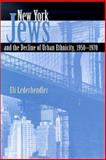 New York Jews and the Decline of Urban Ethnicity, 1950-1970 9780815607113