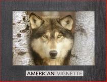 American Vignette, Kimberley Campanello, Ph.D., Jane B. Meek M.A., A., James Wolpart, 0977457117