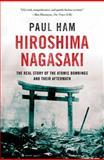Hiroshima Nagasaki, Paul Ham, 1250047110
