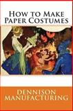 How to Make Paper Costumes, Dennison Manufacturing, 1492157112