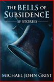 The Bells of Subsidence, Michael Grist, 1496117115