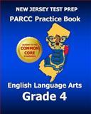 NEW JERSEY TEST PREP PARCC Practice Book English Language Arts Grade 4, Test Master Test Master Press New Jersey, 1499567111
