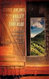 Come on in! to the Valley of the True Blue, Carolyn Long Marel, 1607917114