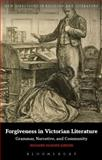 Forgiveness in Victorian Literature : Grammar, Narrative and Community, Gibson, Richard Hughes, 1780937113
