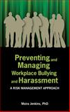 Preventing and Managing Workplace Bullying and Harassment: a Risk Management Approach, Moira Jenkins, 1922117110